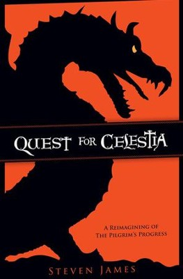 Quest for Celestia: A Reimagining of The Pilgrim's Progress  -     By: Steven James