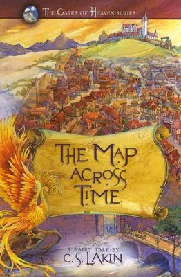 The Map Across Time, Gates of Heaven Series #2   -     By: C.S. Lakin
