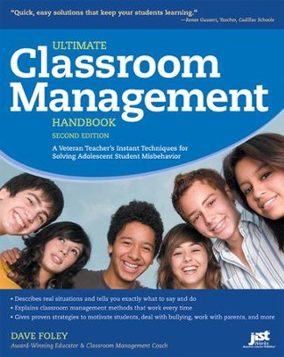 Ultimate Classroom Management Handbook, Second Edition: A Veteran Teacher's Instant Techniques for Solving Adolescent Student Misbehavior  -     By: Dave Foley