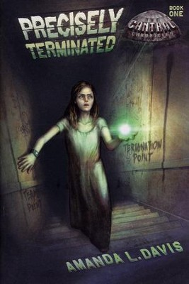 #1: Precisely Terminated  -     By: Amanda Davis
