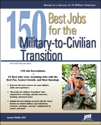 150 Best Jobs for the Military-to-Civilian Transition   -     By: Laurence Shatkin Ph.D.