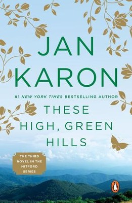 These High, Green Hills, Mitford Series #3   -     By: Jan Karon