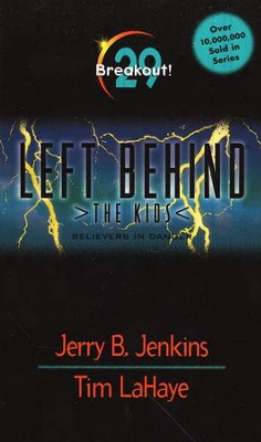Breakout, Left Behind: The Kids #29   -     By: Jerry B. Jenkins, Tim LaHaye