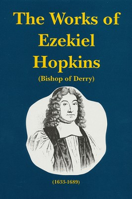 Works of Ezekiel Hopkins, Volume 1  -     By: Ezekiel Hopkins