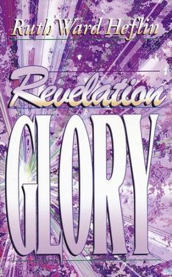 Revelation Glory   -     By: Ruth Ward Heflin