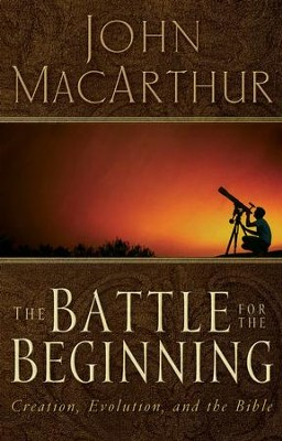 The Battle for the Beginning - eBook  -     By: John MacArthur