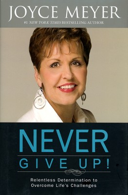 Never Give Up! Relentless Determination to Overcome Life's Challenges - Slightly Imperfect  -     By: Joyce Meyer