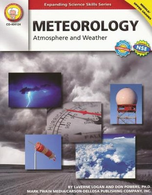 Meteorology: Atmosphere and Weather, Grades 5-8   -     By: LaVerne Logan, Don Powers Ph.D.