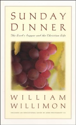 Sunday Dinner  -     By: William H. Willimon