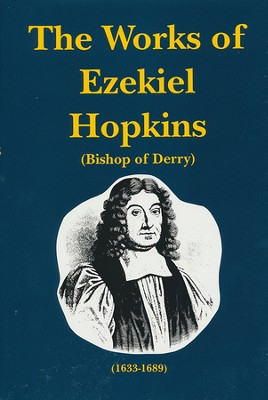 Works of Ezekiel Hopkins, Volume 2  -     By: Ezekiel Hopkins