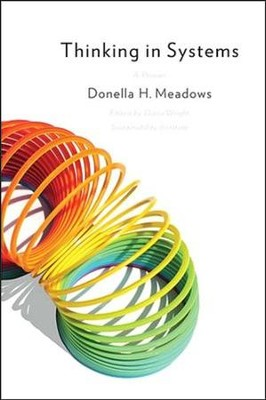 Thinking in Systems: A Primer  -     By: Donella Meadows