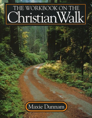 The Workbook on the Christian Walk   -     By: Maxie Dunnam