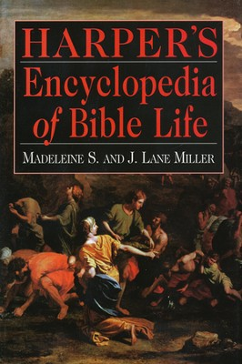 Harper's Encyclopedia of Bible Life   -     By: Madeleine &, Lane Miller