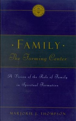 Family: The Forming Center   -     By: Marjorie J. Thompson