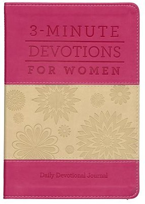 3-Minute Devotions for Women: Daily Devotional Journal  -     By: Barbour Publishing, Inc.