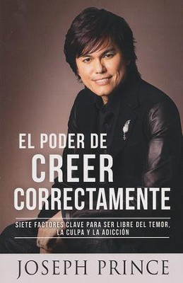 El Poder de Creer Correctamente  (The Power of Right Believing)  -     By: Joseph Prince
