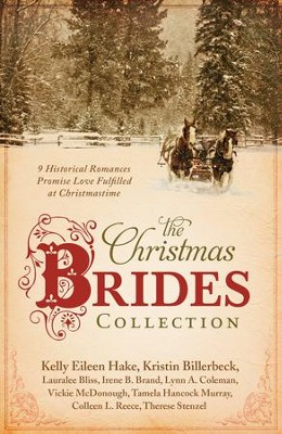 The Christmas Brides Collection    -     By: Kelly Eileen Hake, Kristin Billerbeck, Lauralee Bliss, Vickie McDonough