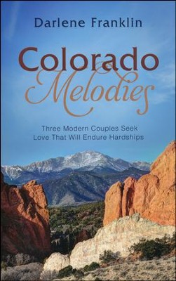 Colorado Melodies    -     By: Darlene Franklin