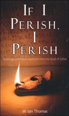 If I Perish, I Perish  -     By: Major W. Ian Thomas