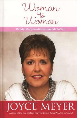 Woman to Woman: Candid Conversations from Me to You   -     By: Joyce Meyer