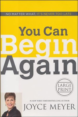 You Can Begin Again, Large Print, Hardcover  -     By: Joyce Meyer