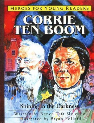 Corrie ten Boom: Shining in the Darkness   -     By: Renee Taft Meloche