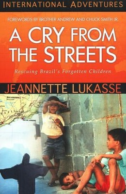 A Cry from the Streets   -     By: Jeannette Lukasse