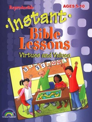 Instant Bible Lessons for Ages 5-10: Virtues and Values   -