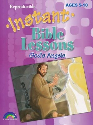 Instant Bible Lessons for Ages 5-10: God's Angels   -