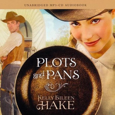 Plots and Pans unabridged audiobook on MP3   -     By: Kelly Eileen Hake