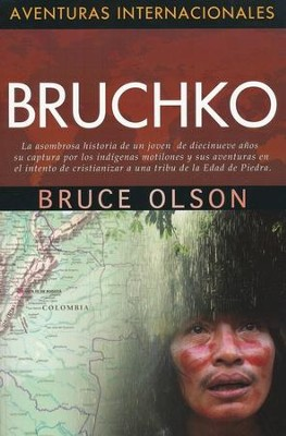 Aventuras Internacionales: Bruchko  (International Adventures Series: Bruchko)  -     By: Bruce Olson