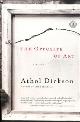 The Opposite of Art    -     By: Athol Dickson