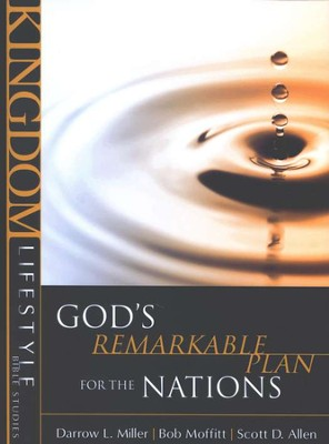 God's Remarkable Plan for the Nations,  Kingdom Lifestyle Bible Studies  -     By: Scott D. Allen, Darrow L. Miller, Bob Moffitt