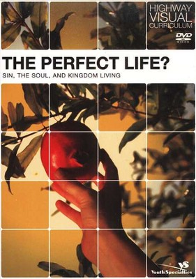 Highway Visual Curriculum: The Perfect Life?, DVD   -     By: Rick Bundschuh