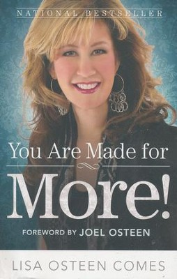 You Are Made For More! How To Become All You Were   Created to Be  -     By: Lisa Osteen-Comes