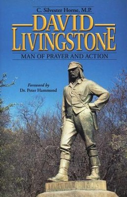 David Livingstone: Man of Prayer and Action, Grades 9-12   -     By: C. Silvester Horne