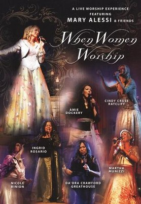 When Women Worship DVD   -     By: Mary Alessi & Friends