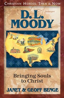 D. L. Moody: Bringing Souls to Christ  -     By: Janet Benge, Geoff Benge