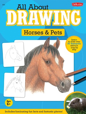 All About Drawing Horses & Pets  -     By: Walter Foster's Creative Team