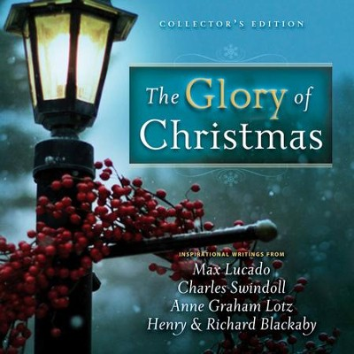 The Glory of Christmas: Collector's Edition - eBook  -     By: Max Lucado, Charles R. Swindoll, Charles Colson