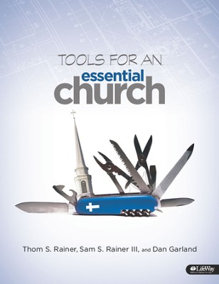 Tools for an Essential Church (Handbook)  -     By: Thom S. Rainer, Dan Garland, Sam Rainer