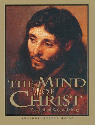 Mind of Christ, Revised, Member Book  -     By: T.W. Hunt, Claude V. King