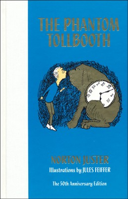 The Phantom Tollbooth 50th Anniversary Edition  -     By: Norton Juster     Illustrated By: Jules Feiffer