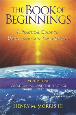 The Book of Beginnings, Volume 1  -     By: Henry M. Morris III