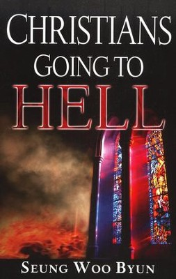 Christians Going To Hell  -     By: Seung Woo Byun