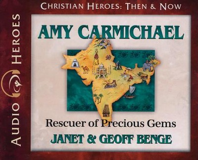 Amy Carmichael: Rescuer of Precious Gems Audiobook on CD  -     By: Janet Benge, Geoff Benge