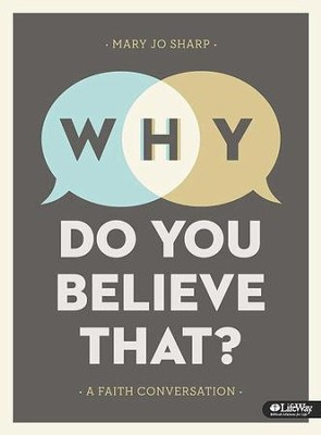 Why Do You Believe That?: A Faith Conversation, DVD Leader Kit  -     By: Mary Jo Sharp