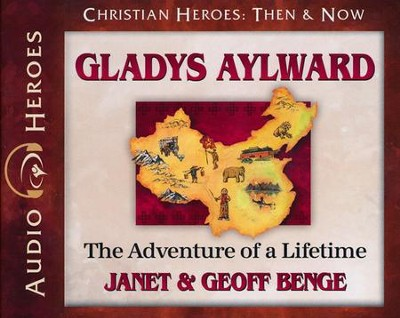 Christian Heroes Then and Now: Gladys Aylward Audiobook on CD   -     By: Janet Benge, Geoff Benge
