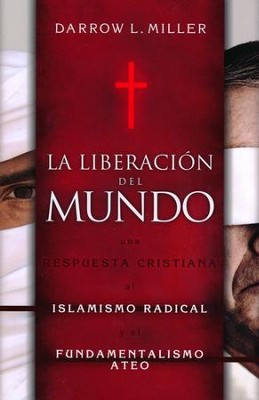La Liberación del Mundo    (Emancipating the World)  -     By: Darrow L. Miller
