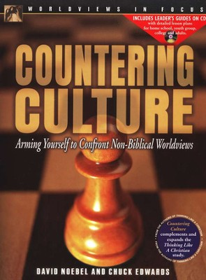 Countering Culture: Arming Yourself to Confront Non-Biblical Worldviews Textbook with Leader's Guide on CD  -     By: David Noebel, Chuck Edwards